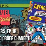 Avengers, Ep. 1b: The Old Order Changeth