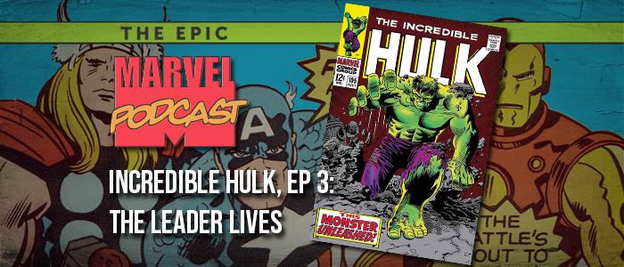 Incredible Hulk, Ep. 3: The Leader Lives