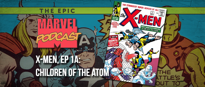 X-Men, Ep. 1a: Children of the Atom