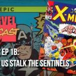 X-Men, Ep. 1b: Among Us Stalk…The Sentinels!