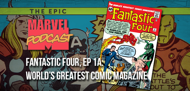 Fantastic Four, Ep. 1a: The World's Greatest Comic Magazine