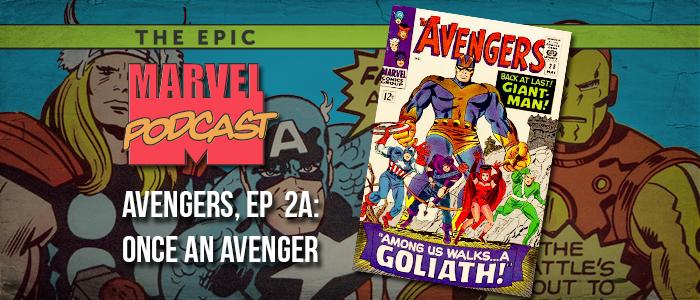 Avengers, Ep. 2a: Once an Avenger