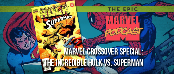 Crossover Special: The Incredible Hulk vs  Superman | The