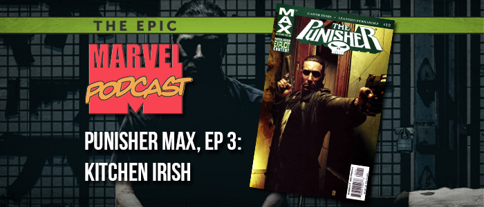 Marvel Max Punisher, Ep. 3: Kitchen Irish