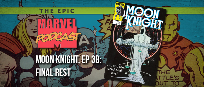 Moon Knight, Ep. 3b: Final Rest