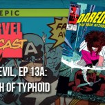 Daredevil, Ep. 13a: A Touch of Typhoid
