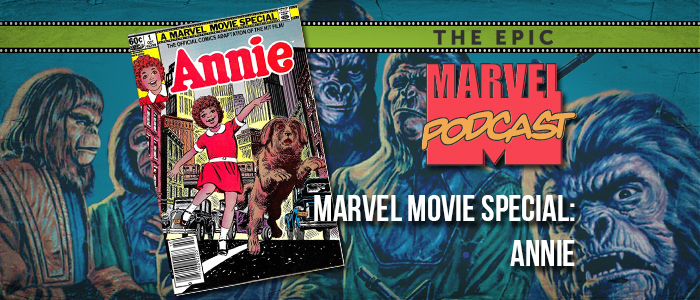 Marvel Movie Special: Annie