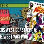 Avengers West Coast, Ep. 1a: How the West Was Won