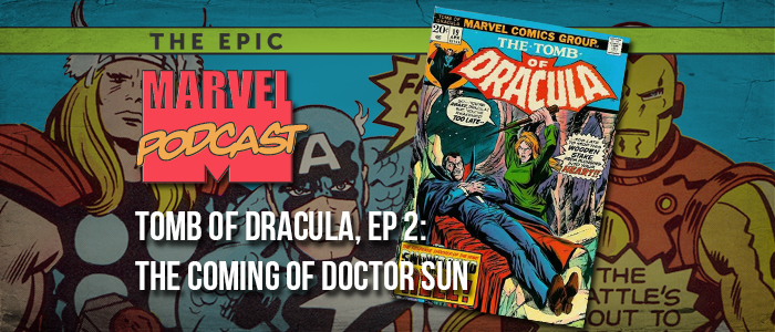 Tomb of Dracula, Ep. 2: The Coming of Doctor Sun