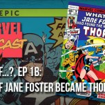 What If…?, Ep. 1b: What if Jane Foster Became Thor?