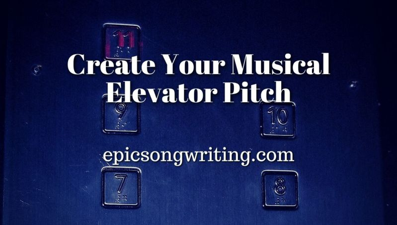 Create your musical elevator pitch