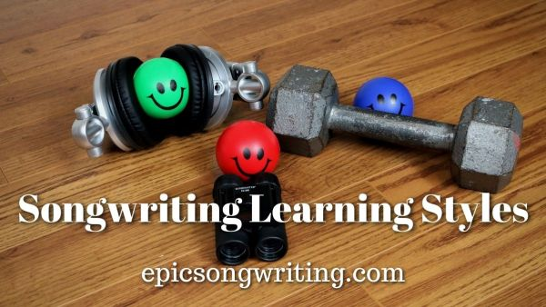 Songwriting Learning Styles - How to write better songs