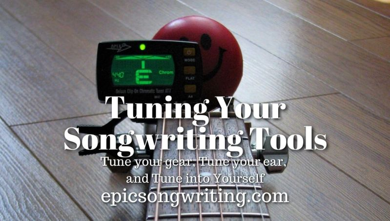 Tuning Your Songwriting Tools
