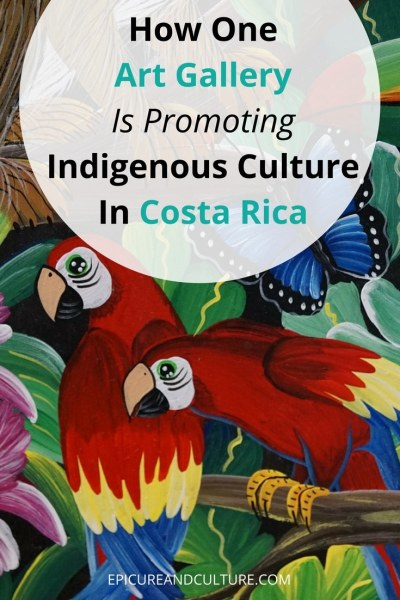 This Costa Rica Art Gallery lets you experience indigenous culture.