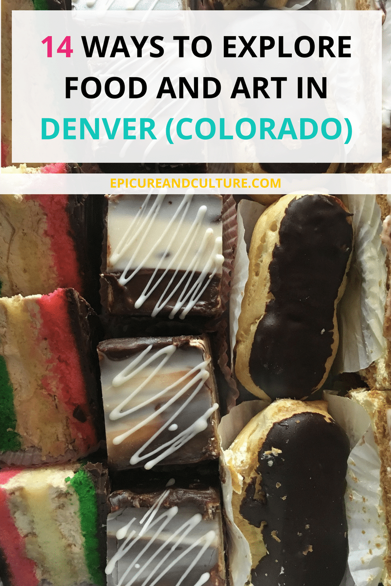 14 Ways To Explore Food & Art In Denver, Colorado