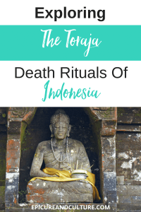 Exploring the Toraja Death Rituals of Indonesia