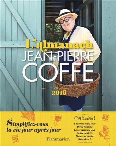 Jean-Pierre Coffe | L'almanach 2016 | www.epicuriendusud.com