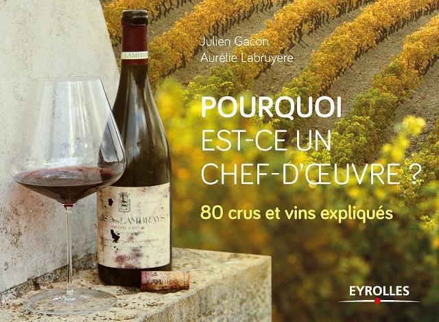 Pourquoi est-ce un chef-d'oeuvre ? 80 crus et vins expliqués | www.epicuriendusud.com
