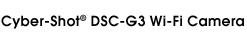Cyber-Shot® DSC-G3 Wi-Fi Camera