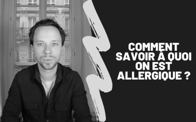 Comment Savoir À Quoi On Est Allergique ?