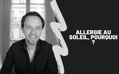 Allergie Au Soleil, Pourquoi ?