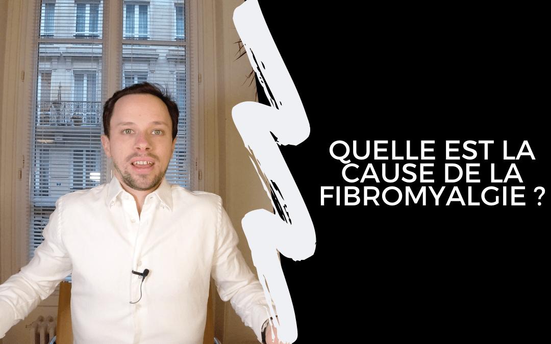 Quelle est la cause de la fibromyalgie ?