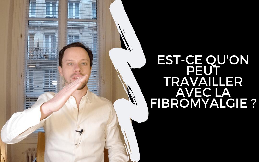 Est-ce qu'on peut travailler avec la fibromyalgie ?