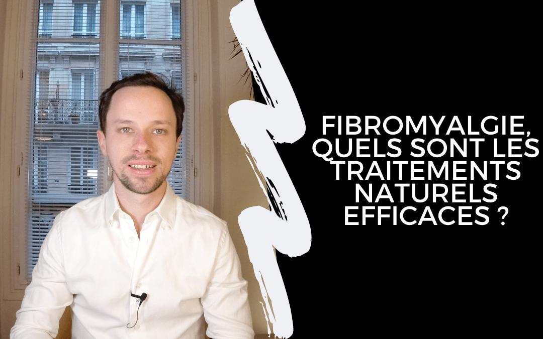 Fibromyalgie, quels sont les traitements naturels efficaces ?