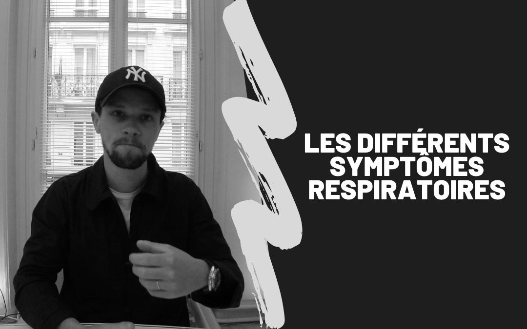 Les Différents Symptômes Respiratoires
