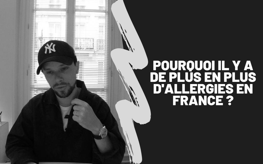 Pourquoi Il Y A De Plus En Plus D'Allergies En France ?