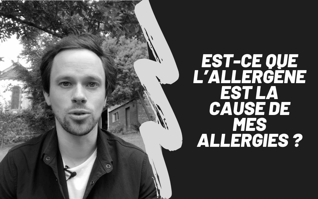 Est-Ce Que L'Allergène Est La Cause De Mes Allergies ?