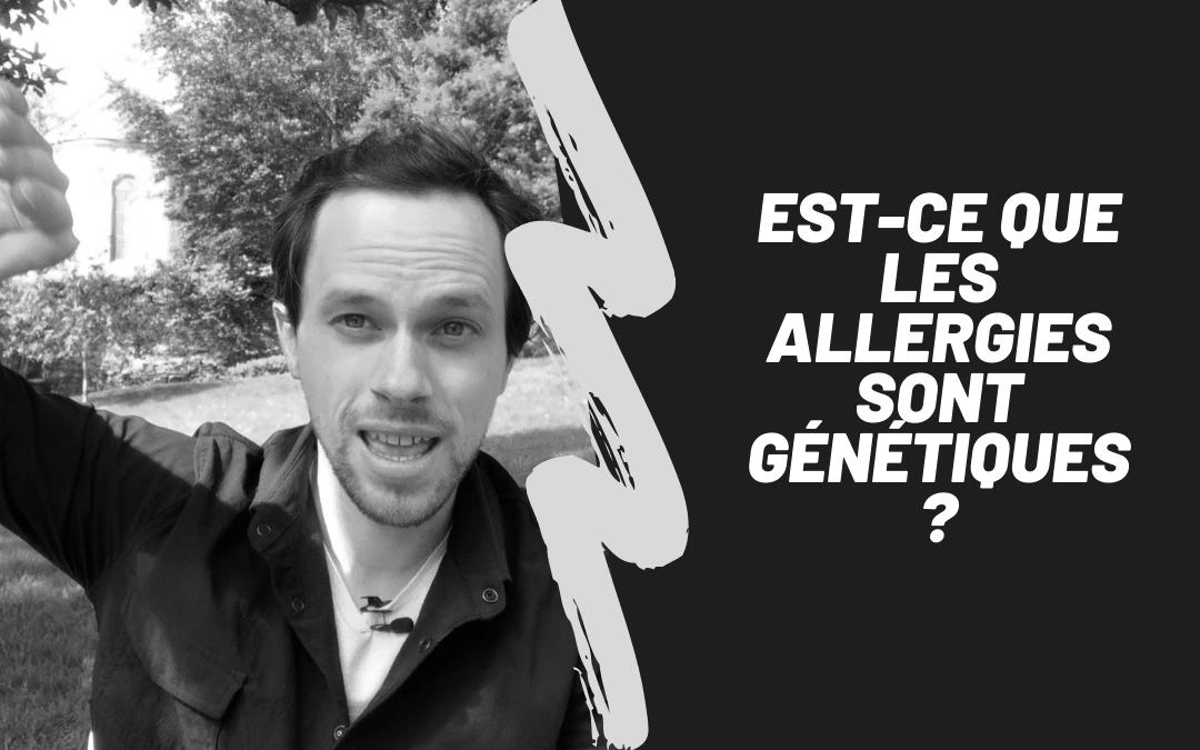 Est-Ce Que Les Allergies Sont Génétiques ?