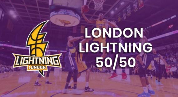 London Lightning 50/50