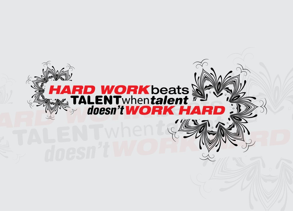 Forget Talent, Focus on Hard Work