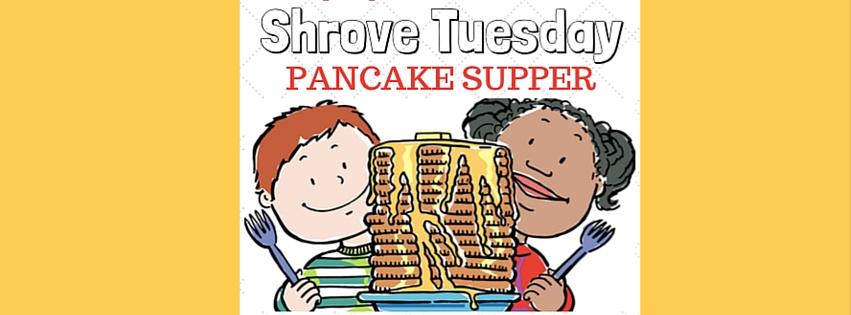 Pancake Supper – February 17 (6-7:30pm)