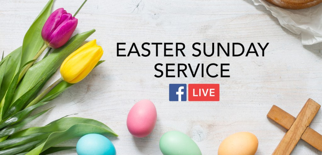 Easter Sunday Service, April 12, 2020