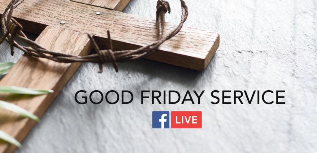 Good Friday Service, April 10, 2020