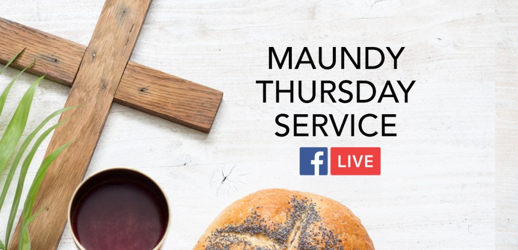 Maundy Thursday Service, April 9, 2020