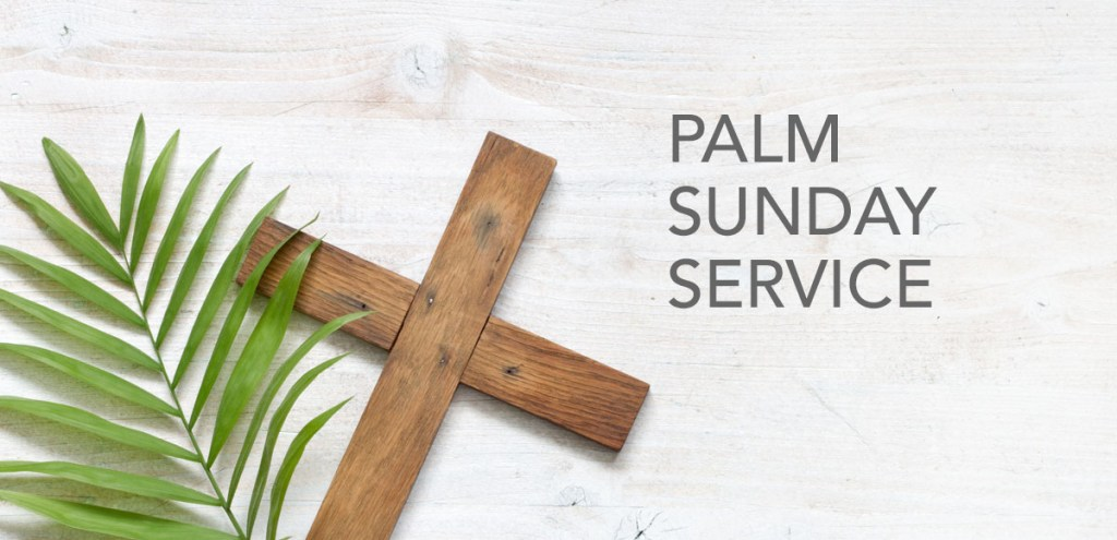 Palm Sunday Service, March 28, 2021