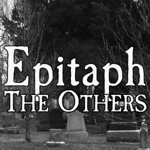 Epitaph: The Others
