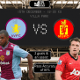 Aston Villa V Manchester United Preview Team News Key