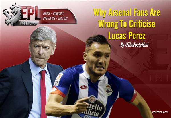 Why Arsenal Fans Are Wrong To Criticise Lucas Perez