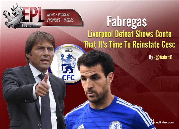 liverpool-defeat-shows-conte-needs-to-reinstate-fabregas