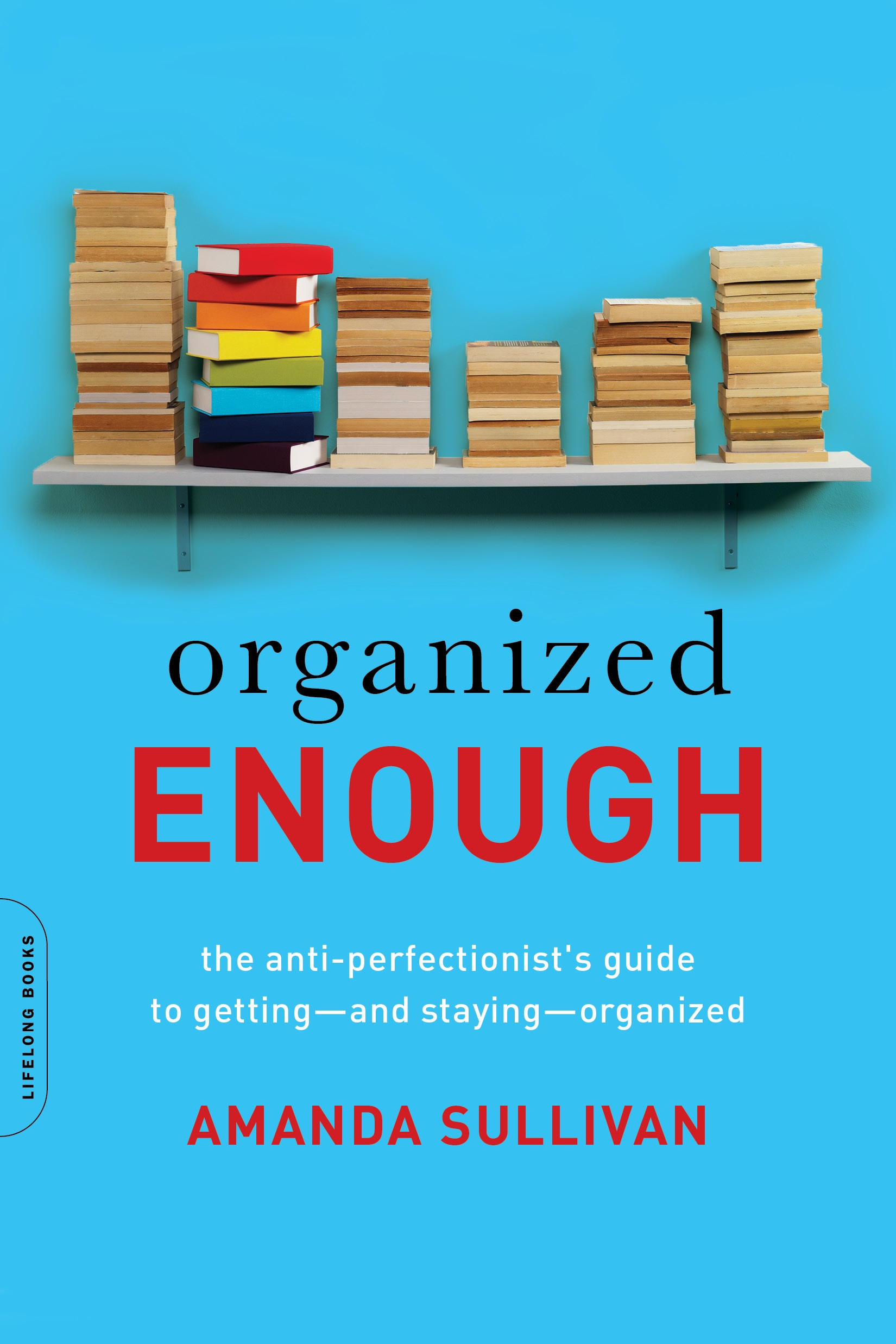 Organized Enough by Amanda Sullivan  Houston Style