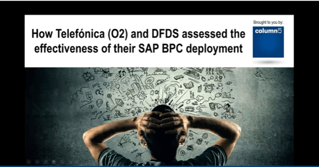 How to effectively assess your current SAP BPC deployment: Find out from O2 Telefónica and DFDS