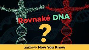 Mohou mít dva lidé stejnou DNA?