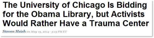 http://www.thenation.com/blog/179922/university-chicago-bidding-obama-library-activists-would-rather-have-trauma-center#