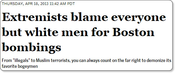 http://www.salon.com/2013/04/18/extremists_blame_everyone_but_white_men_for_boston_bombings_partner/