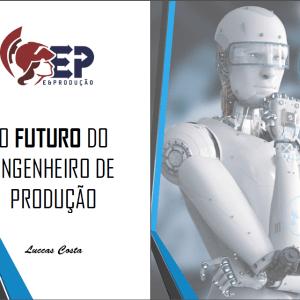 Ebook - Ebook: O Futuro do Engenheiro de Produção