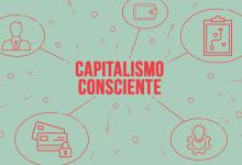 Capitalismo consciente - Capitalismo Consciente